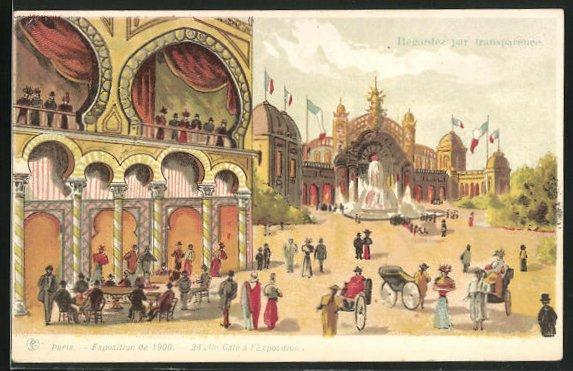 Lithographie paris exposition universelle de 1900 un cafe a l exposition halt gegen das licht 1